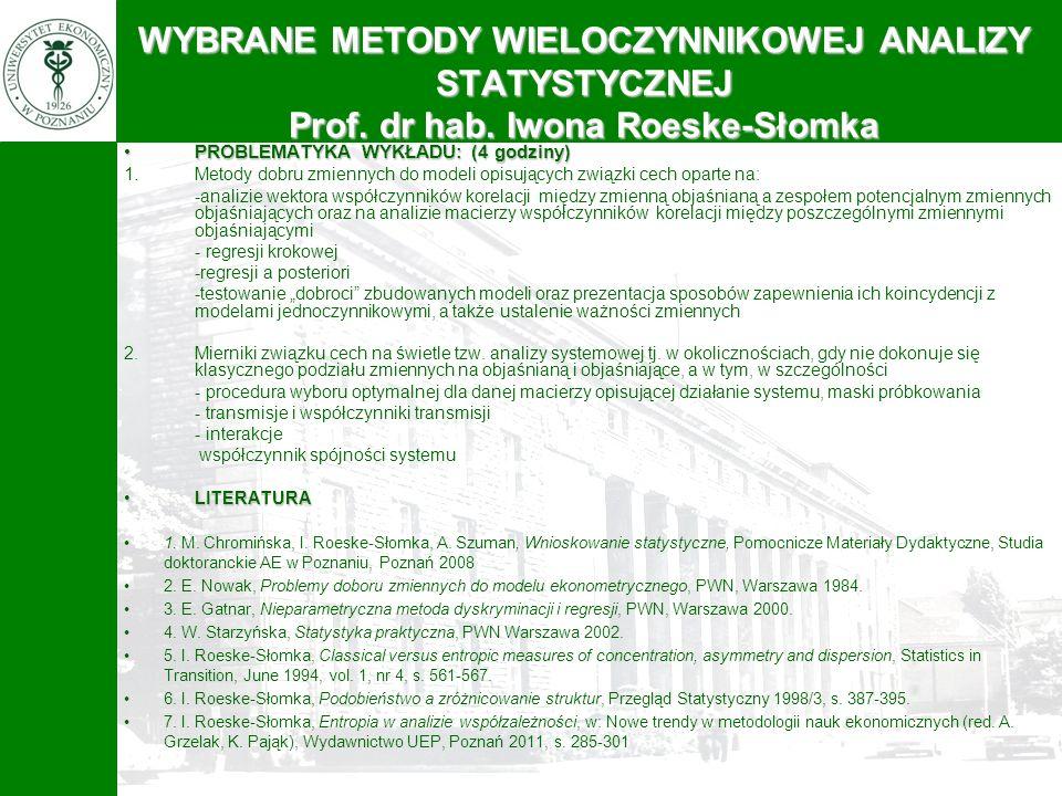 WYBRANE METODY WIELOCZYNNIKOWEJ ANALIZY STATYSTYCZNEJ Prof. dr hab