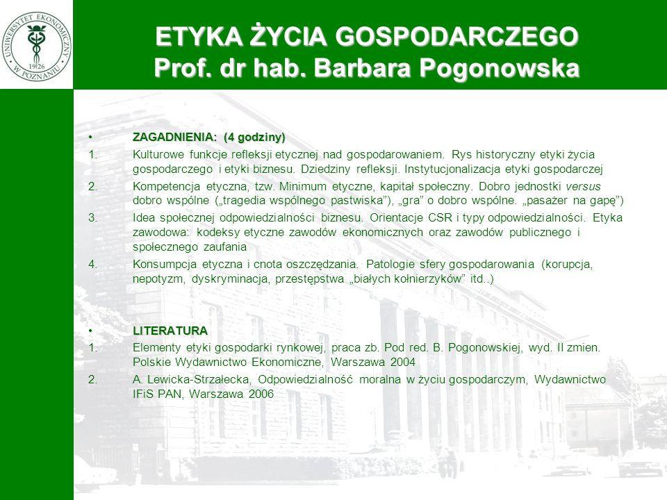 ETYKA ŻYCIA GOSPODARCZEGO Prof. dr hab. Barbara Pogonowska