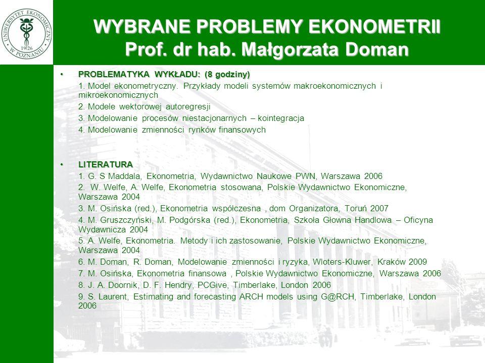 WYBRANE PROBLEMY EKONOMETRII Prof. dr hab. Małgorzata Doman