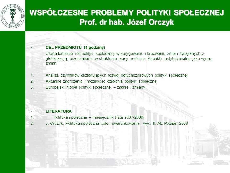 WSPÓŁCZESNE PROBLEMY POLITYKI SPOŁECZNEJ Prof. dr hab. Józef Orczyk