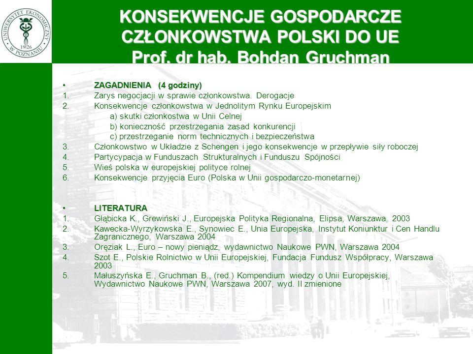 KONSEKWENCJE GOSPODARCZE CZŁONKOWSTWA POLSKI DO UE Prof. dr hab