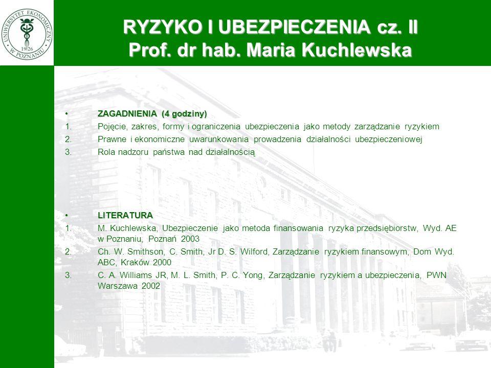 RYZYKO I UBEZPIECZENIA cz. II Prof. dr hab. Maria Kuchlewska