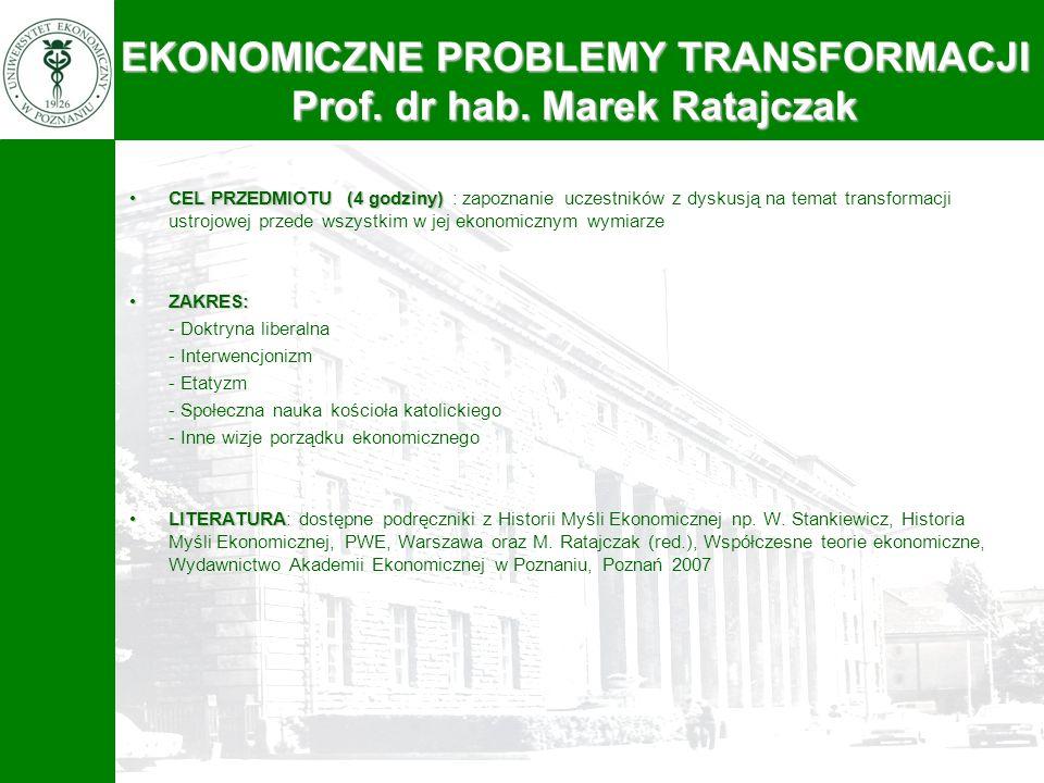 EKONOMICZNE PROBLEMY TRANSFORMACJI Prof. dr hab. Marek Ratajczak