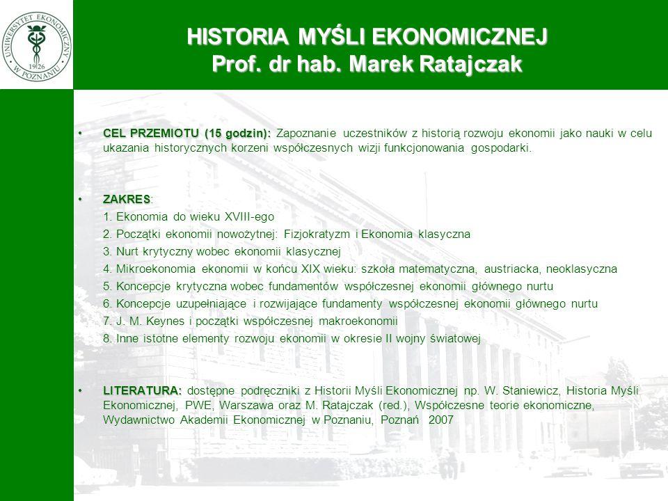 HISTORIA MYŚLI EKONOMICZNEJ Prof. dr hab. Marek Ratajczak