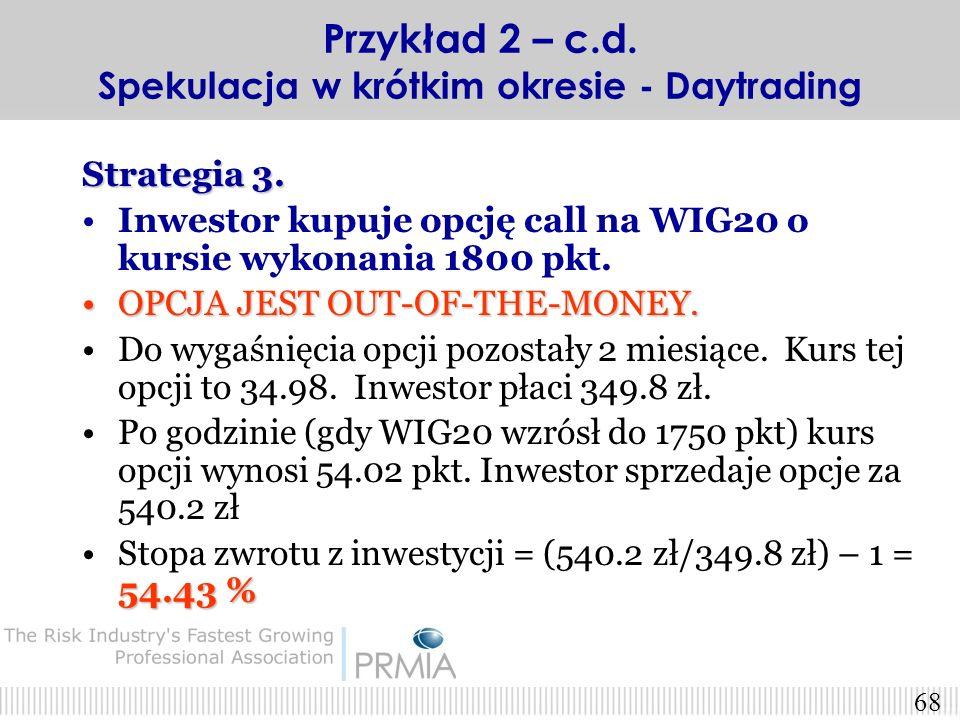 Przykład 2 – c.d. Spekulacja w krótkim okresie - Daytrading