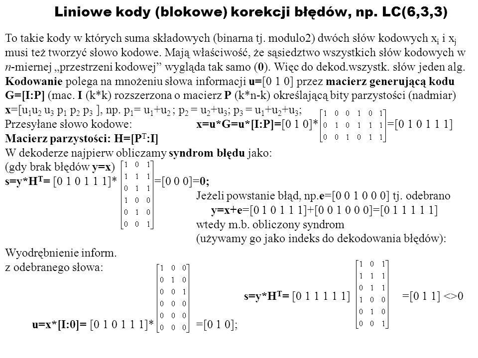 Liniowe kody (blokowe) korekcji błędów, np. LC(6,3,3)