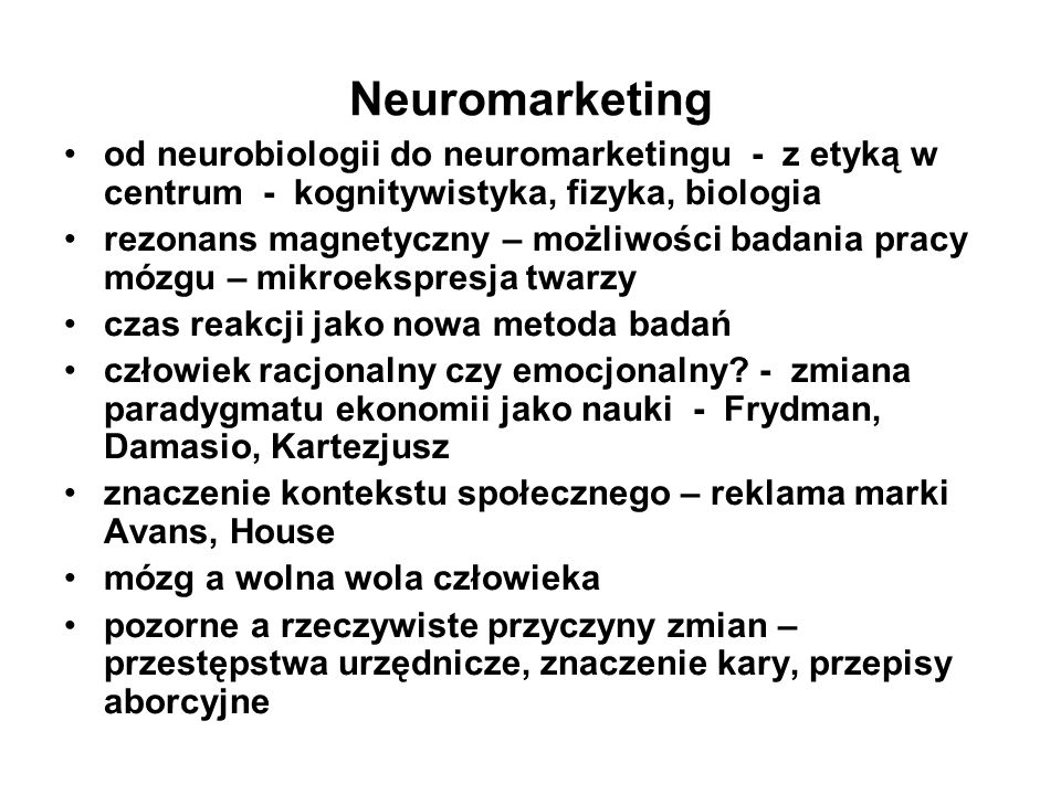 Neuromarketing od neurobiologii do neuromarketingu - z etyką w centrum - kognitywistyka, fizyka, biologia.