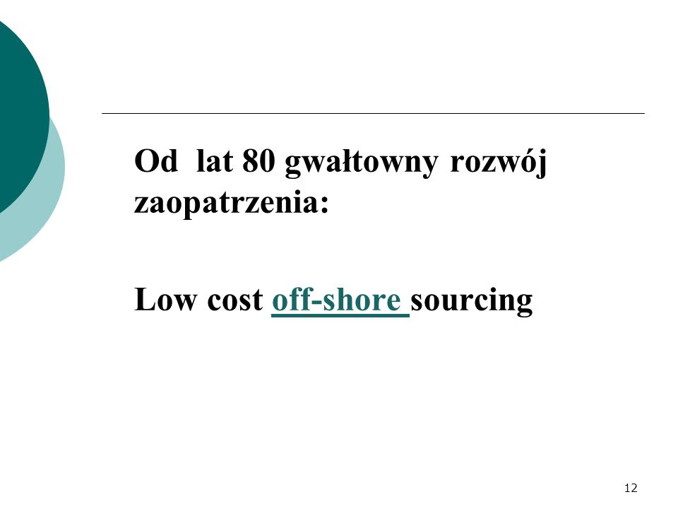Low cost off-shore sourcing