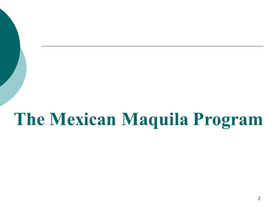 The Mexican Maquila Program