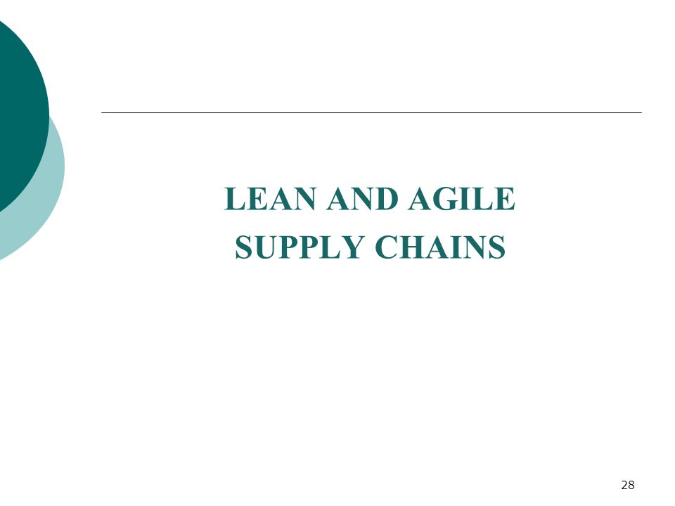 LEAN AND AGILE SUPPLY CHAINS