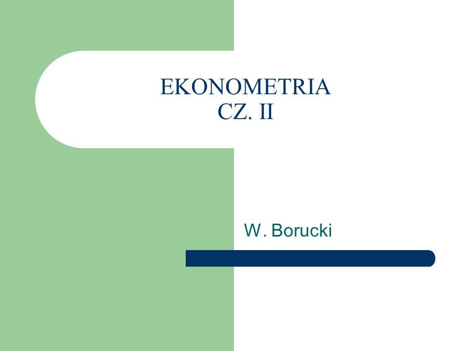 EKONOMETRIA CZ. II W. Borucki