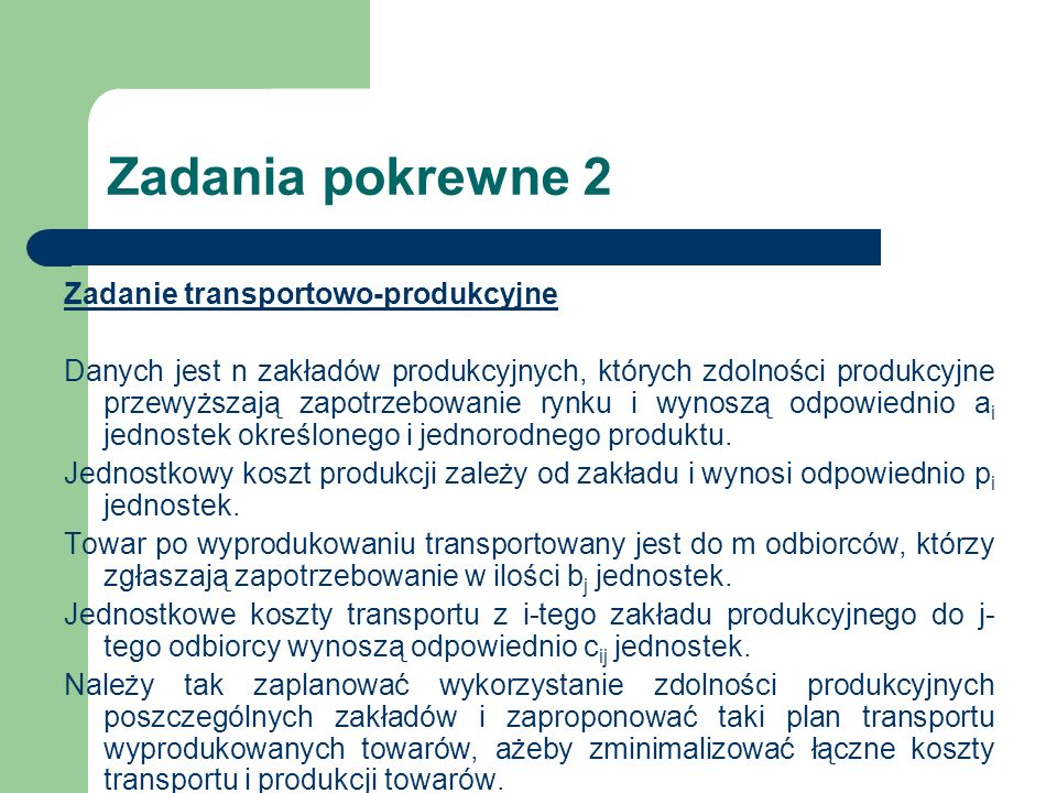 Zadania pokrewne 2 Zadanie transportowo-produkcyjne