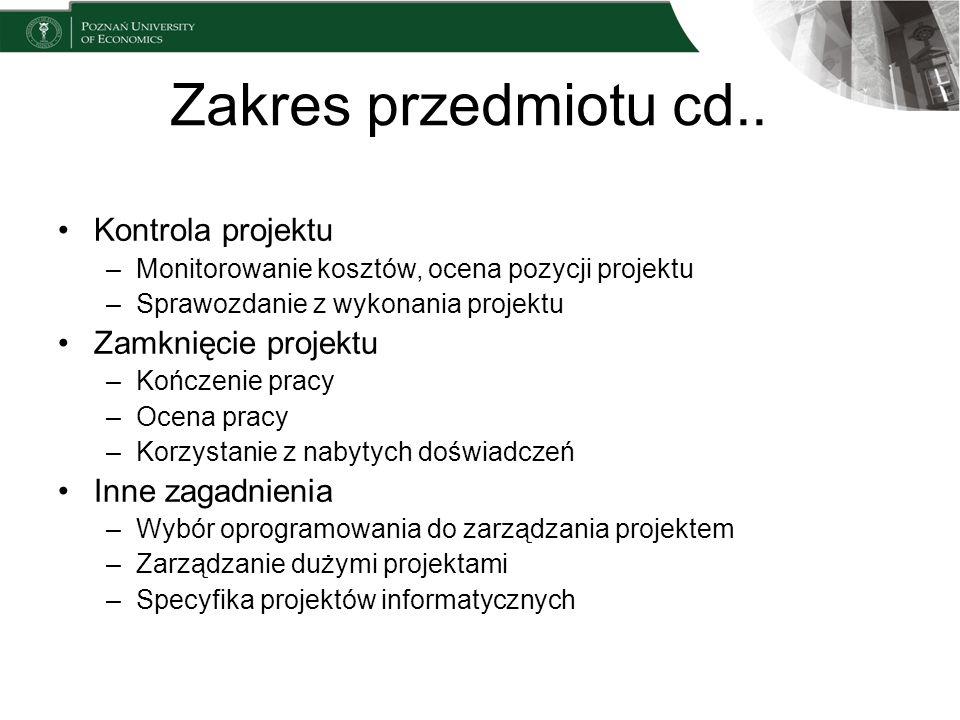 Zakres przedmiotu cd.. Kontrola projektu Zamknięcie projektu