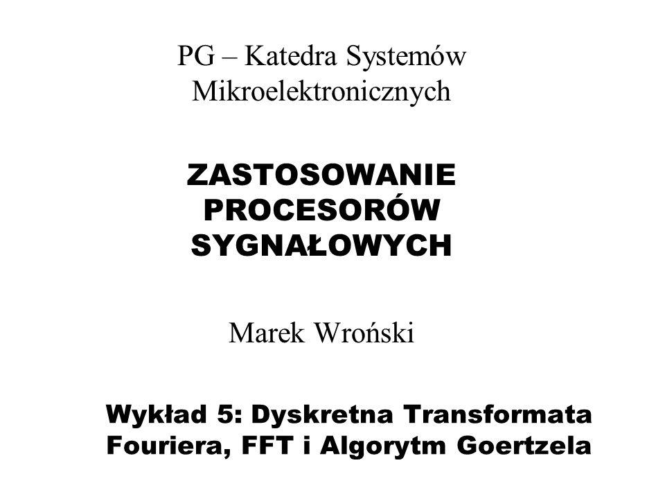 Wykład 5: Dyskretna Transformata Fouriera, FFT i Algorytm Goertzela