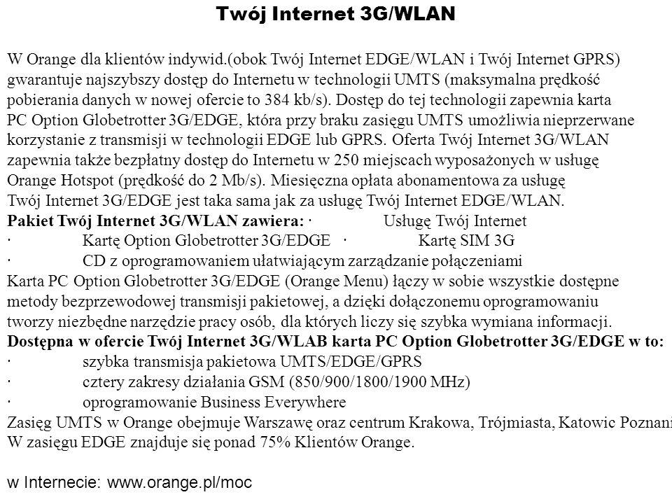 Twój Internet 3G/WLANW Orange dla klientów indywid.(obok Twój Internet EDGE/WLAN i Twój Internet GPRS)