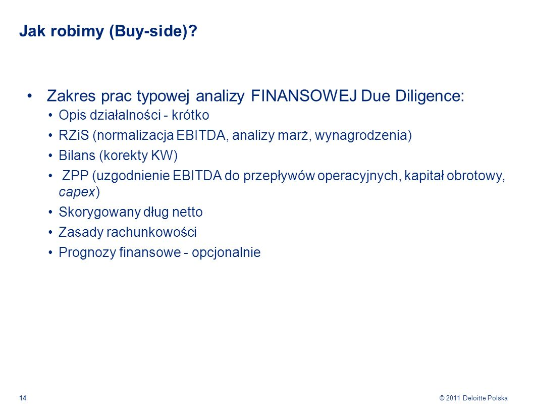Zakres prac typowej analizy FINANSOWEJ Due Diligence:
