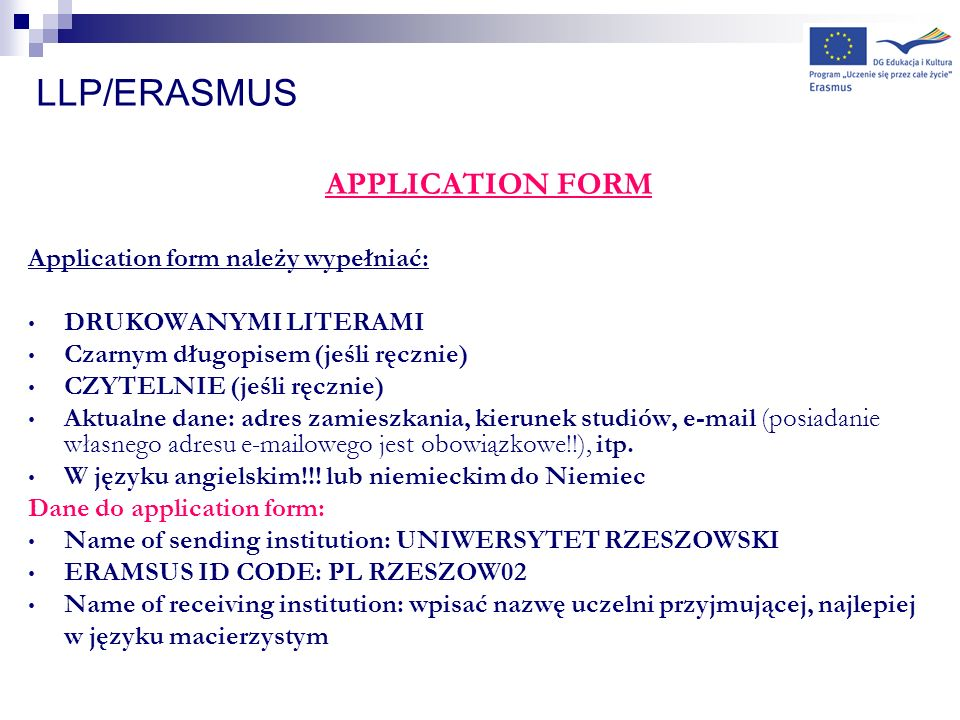 LLP/ERASMUS APPLICATION FORM Application form należy wypełniać:
