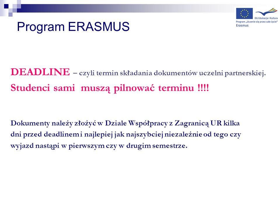 Program ERASMUS DEADLINE – czyli termin składania dokumentów uczelni partnerskiej. Studenci sami muszą pilnować terminu !!!!
