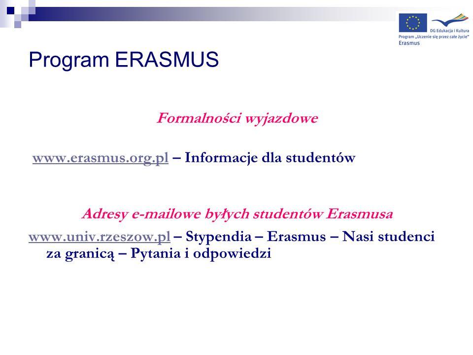 Formalności wyjazdowe Adresy e-mailowe byłych studentów Erasmusa