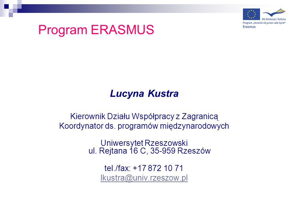 Program ERASMUS Lucyna Kustra Kierownik Działu Współpracy z Zagranicą