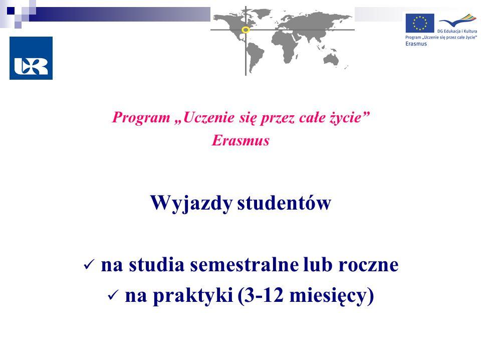 na studia semestralne lub roczne na praktyki (3-12 miesięcy)