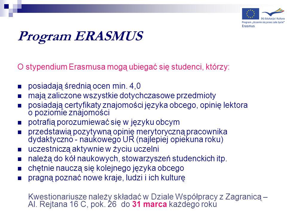 Program ERASMUS O stypendium Erasmusa mogą ubiegać się studenci, którzy: posiadają średnią ocen min. 4,0.
