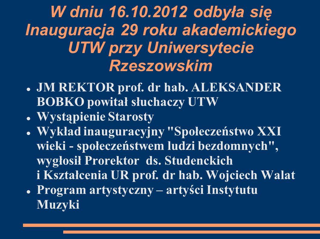 W dniu 16.10.2012 odbyła się Inauguracja 29 roku akademickiego UTW przy Uniwersytecie Rzeszowskim