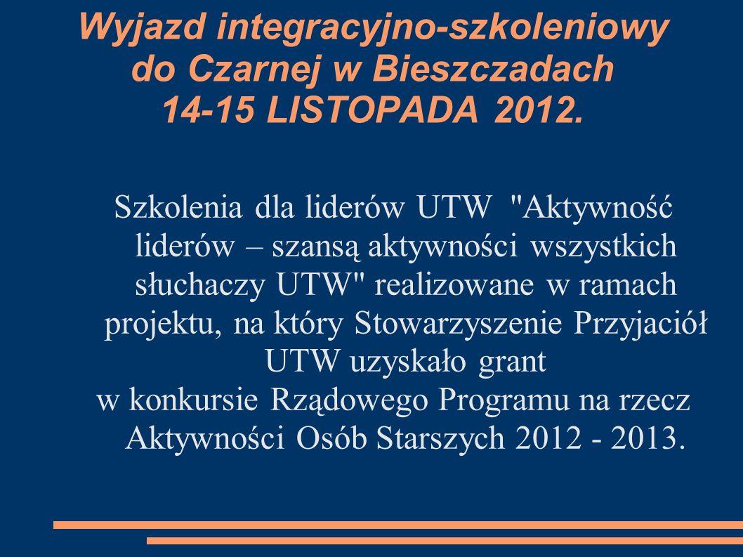 Wyjazd integracyjno-szkoleniowy do Czarnej w Bieszczadach 14-15 LISTOPADA 2012.