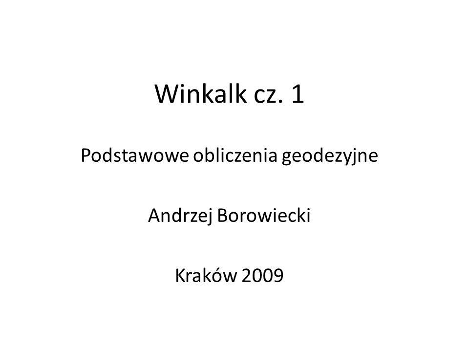 Podstawowe obliczenia geodezyjne Andrzej Borowiecki Kraków 2009