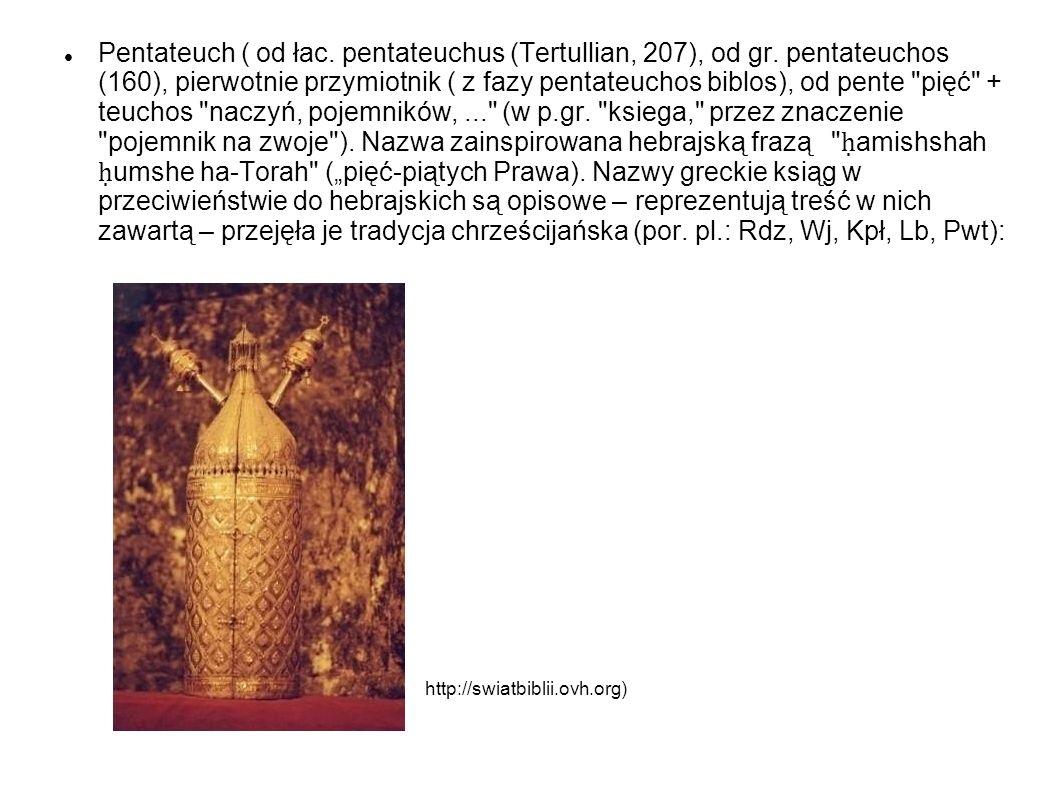 Pentateuch ( od łac. pentateuchus (Tertullian, 207), od gr