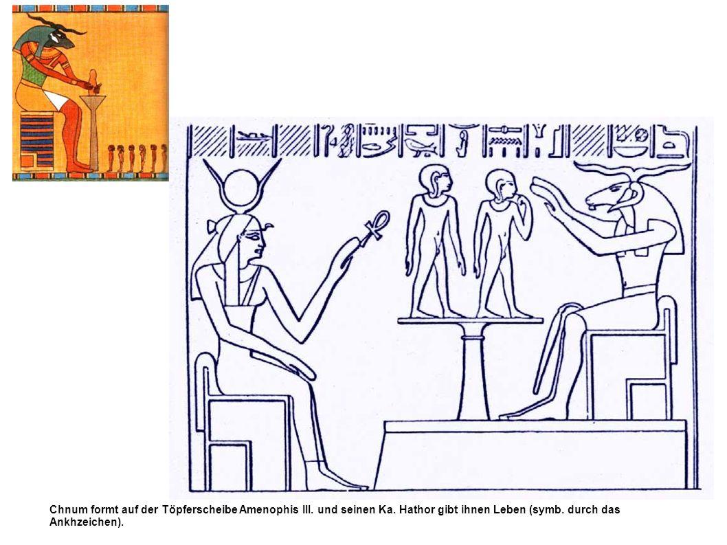 Chnum formt auf der Töpferscheibe Amenophis III. und seinen Ka