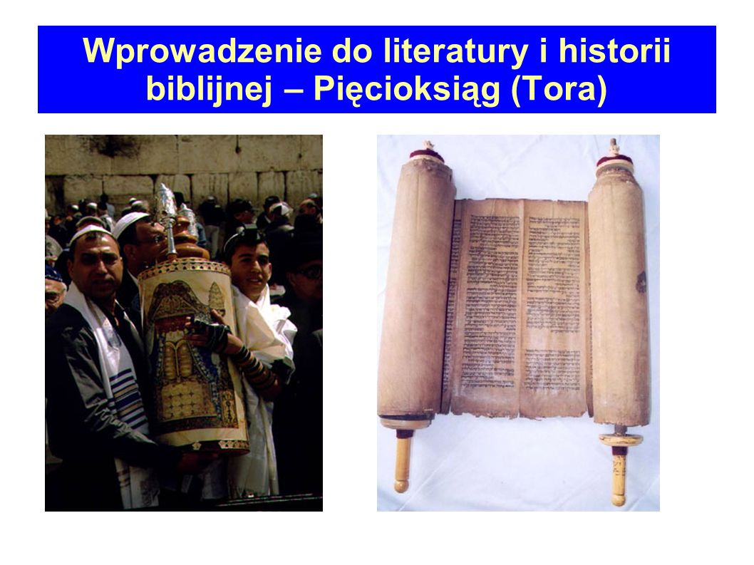 Wprowadzenie do literatury i historii biblijnej – Pięcioksiąg (Tora)