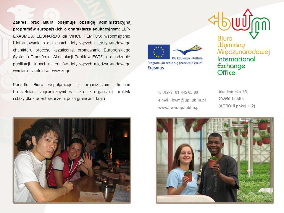 Zakres prac Biura obejmuje obsługę administracyjną programów europejskich o charakterze edukacyjnym: LLP-ERASMUS, LEONARDO da VINCI, TEMPUS; wspomaganie i informowanie o działaniach dotyczących międzynarodowego charakteru procesu kształcenia; promowanie Europejskiego Systemu Transferu i Akumulacji Punktów ECTS; gromadzenie publikacji i innych materiałów dotyczących międzynarodowego wymiaru szkolnictwa wyższego.