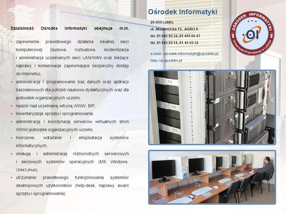 Ośrodek Informatyki Działalność Ośrodka Informatyki obejmuje m.in.