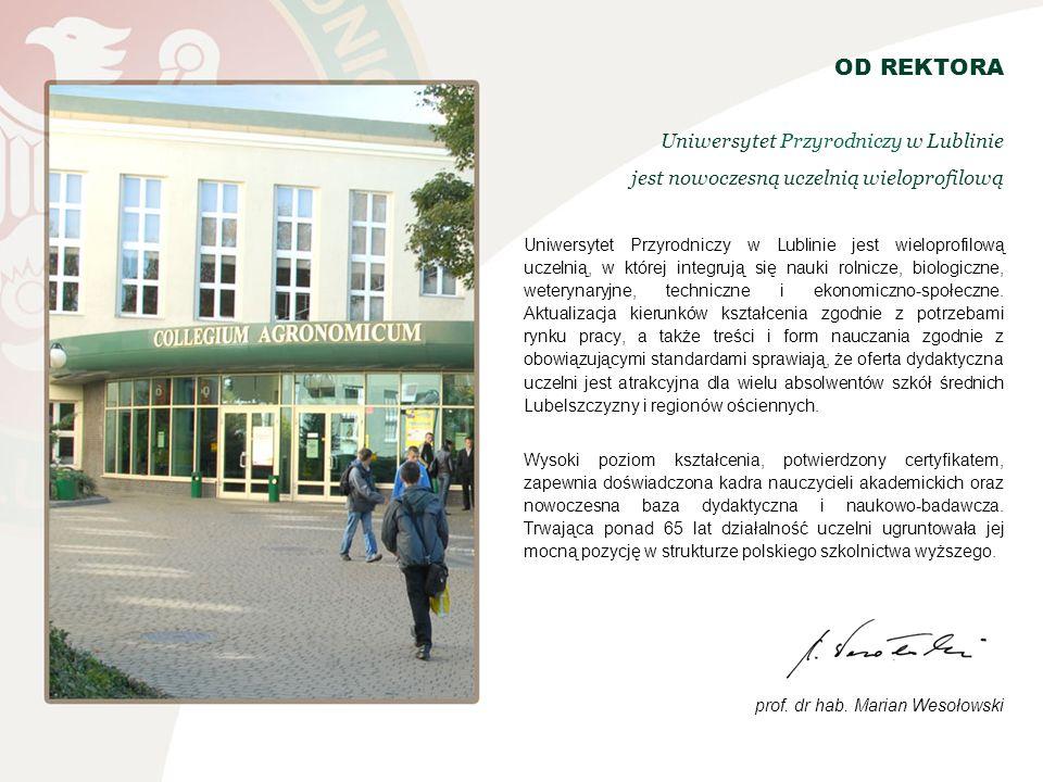 OD REKTORAUniwersytet Przyrodniczy w Lublinie jest nowoczesną uczelnią wieloprofilową.