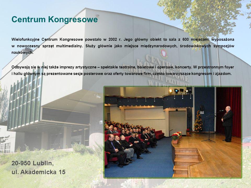 Centrum Kongresowe 20-950 Lublin, ul. Akademicka 15