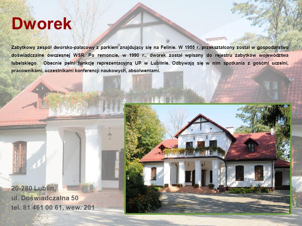 Dworek 20-280 Lublin, ul. Doświadczalna 50 tel. 81 461 00 61, wew. 201