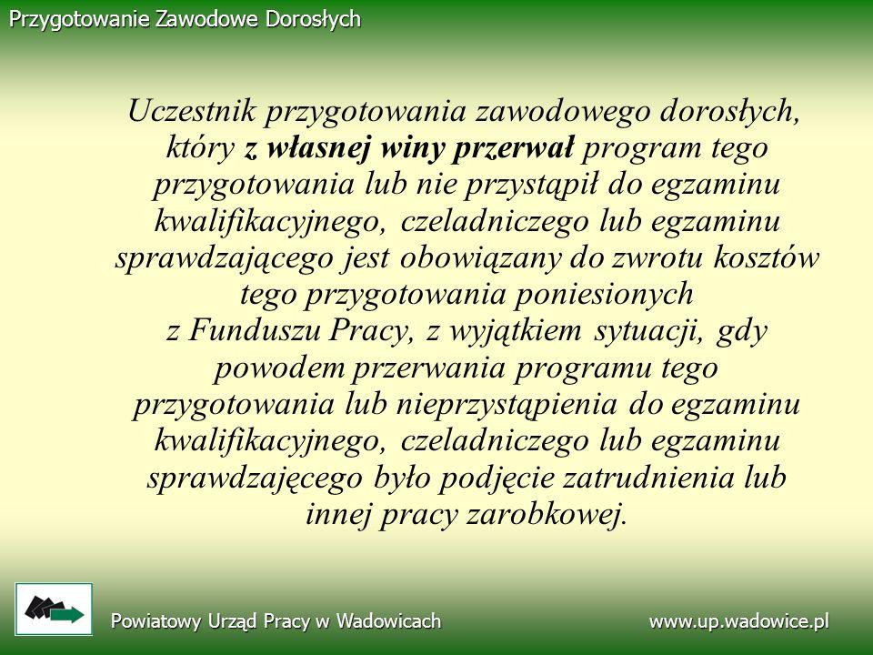 www.up.wadowice.pl Powiatowy Urząd Pracy w Wadowicach. Przygotowanie Zawodowe Dorosłych.