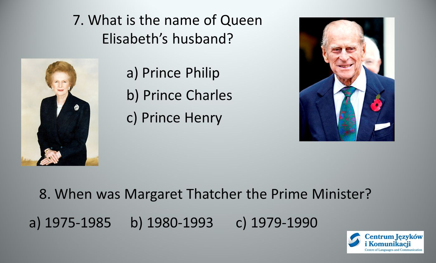 7. What is the name of Queen Elisabeth's husband