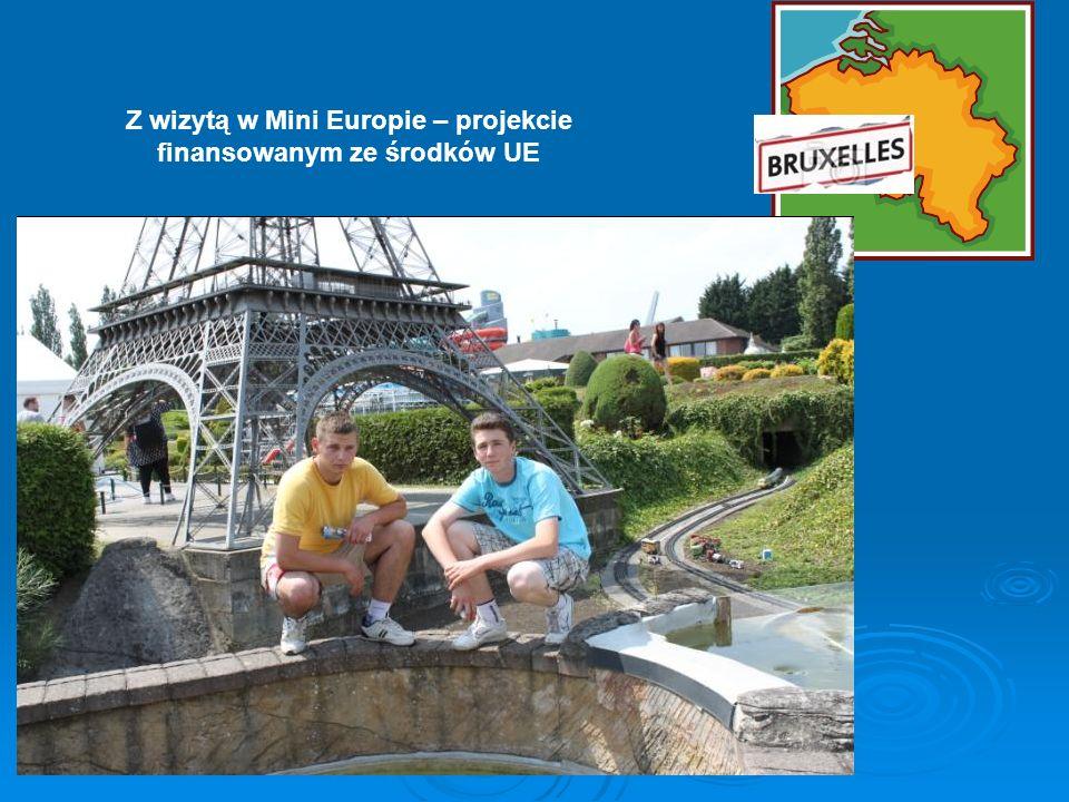 Z wizytą w Mini Europie – projekcie finansowanym ze środków UE
