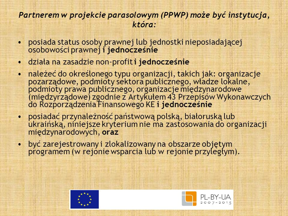 Partnerem w projekcie parasolowym (PPWP) może być instytucja, która: