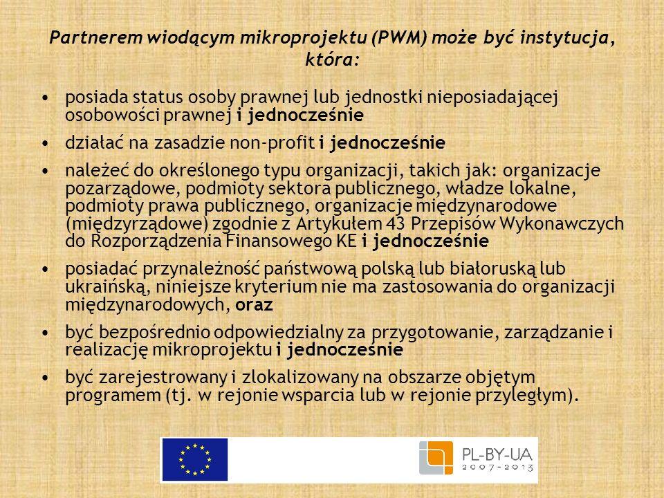 Partnerem wiodącym mikroprojektu (PWM) może być instytucja, która: