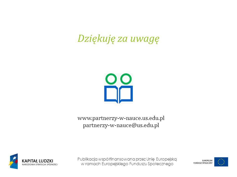 Dziękuję za uwagę www.partnerzy-w-nauce.us.edu.pl