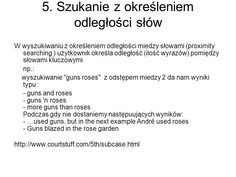 5. Szukanie z określeniem odległości słów