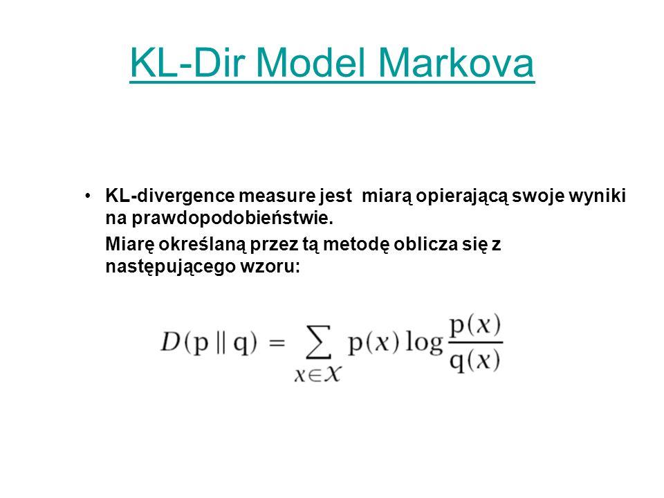 KL-Dir Model Markova KL-divergence measure jest miarą opierającą swoje wyniki na prawdopodobieństwie.
