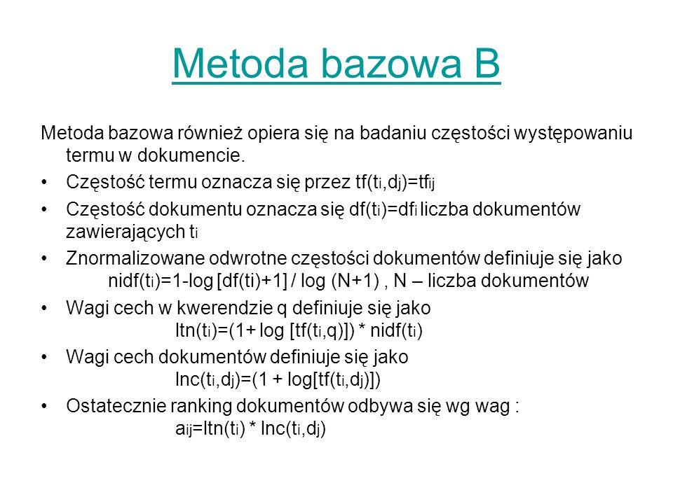 Metoda bazowa B Metoda bazowa również opiera się na badaniu częstości występowaniu termu w dokumencie.
