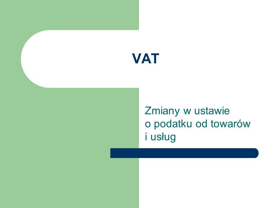 Zmiany w ustawie o podatku od towarów i usług
