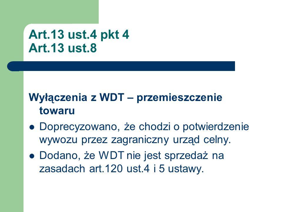 Art.13 ust.4 pkt 4 Art.13 ust.8 Wyłączenia z WDT – przemieszczenie towaru.