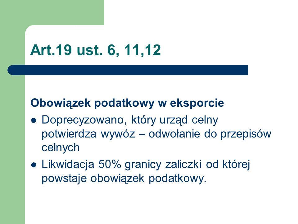 Art.19 ust. 6, 11,12 Obowiązek podatkowy w eksporcie