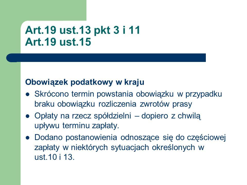 Art.19 ust.13 pkt 3 i 11 Art.19 ust.15 Obowiązek podatkowy w kraju